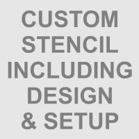 Custom Stencil Including Design & Setup